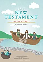 2019 New Testament Lesson Journal for Youth and Children: A Companion Journal to Use along with Come, Follow Me - for Individuals and Families