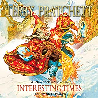 Interesting Times                   Written by:                                                                                                                                 Terry Pratchett                               Narrated by:                                                                                                                                 Nigel Planer                      Length: 10 hrs and 19 mins     13 ratings     Overall 4.8