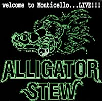 Welcome to Monticellolive!!! by Alligator Stew (2003-05-03)
