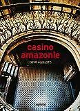 Casino Amazonie (French Edition)