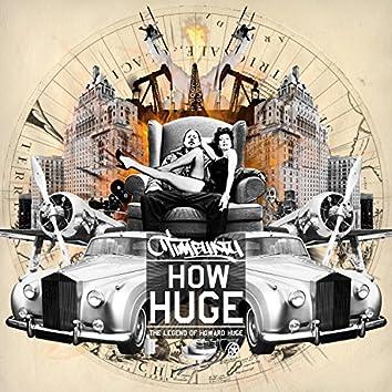 How Huge: The Legend of Howard Huge