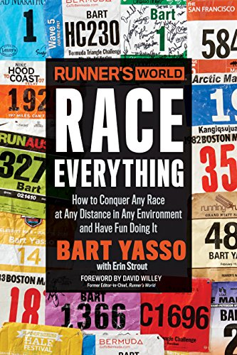 Runner's World Race Everything: How to Conquer Any Race at Any Distance in Any Environment and Have Fun Doing It (English Edition)