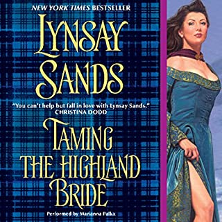 Taming the Highland Bride                   Written by:                                                                                                                                 Lynsay Sands                               Narrated by:                                                                                                                                 Marianna Palka                      Length: 9 hrs and 38 mins     5 ratings     Overall 3.6