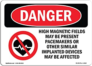 OSHA Danger Sign - High Magnetic Fields Pacemakers   Vinyl Label Decal   Protect Your Business, Construction Site, Warehouse & Shop Area   Made in The USA