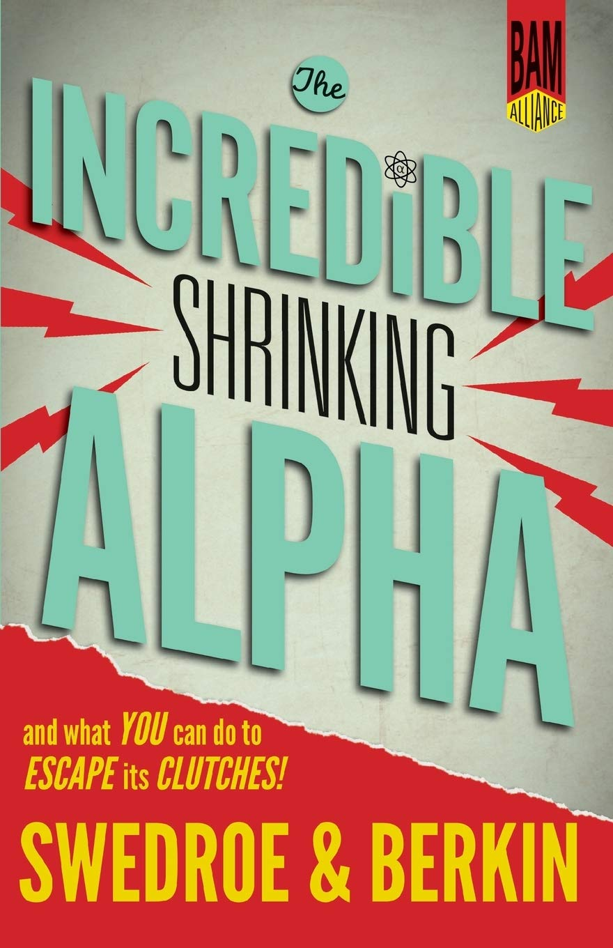 Image OfThe Incredible Shrinking Alpha: And What You Can Do To Escape Its Clutches