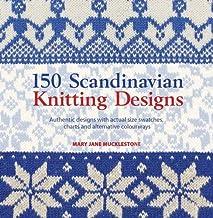 Mucklestone, M: 150 Scandinavian Knitting Designs (Knitters Directory)