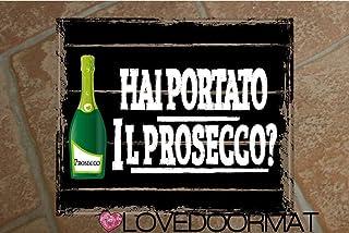 """Tappeto""""HAI PORTATO IL PROSECCO ?"""" personalizzabile in feltrogomma cm. 60x50x0,3 LOVEDOORMAT Marchio Registrato Handmade i..."""