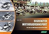 Begrenzter Motorradrennsport - Die Läufe zur DDR-Meisterschaft 1973-1990
