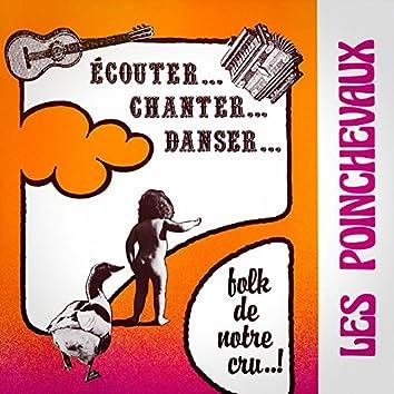 Ecouter, chanter, danser le folk de notre cru... (Enregistrement public 1982)