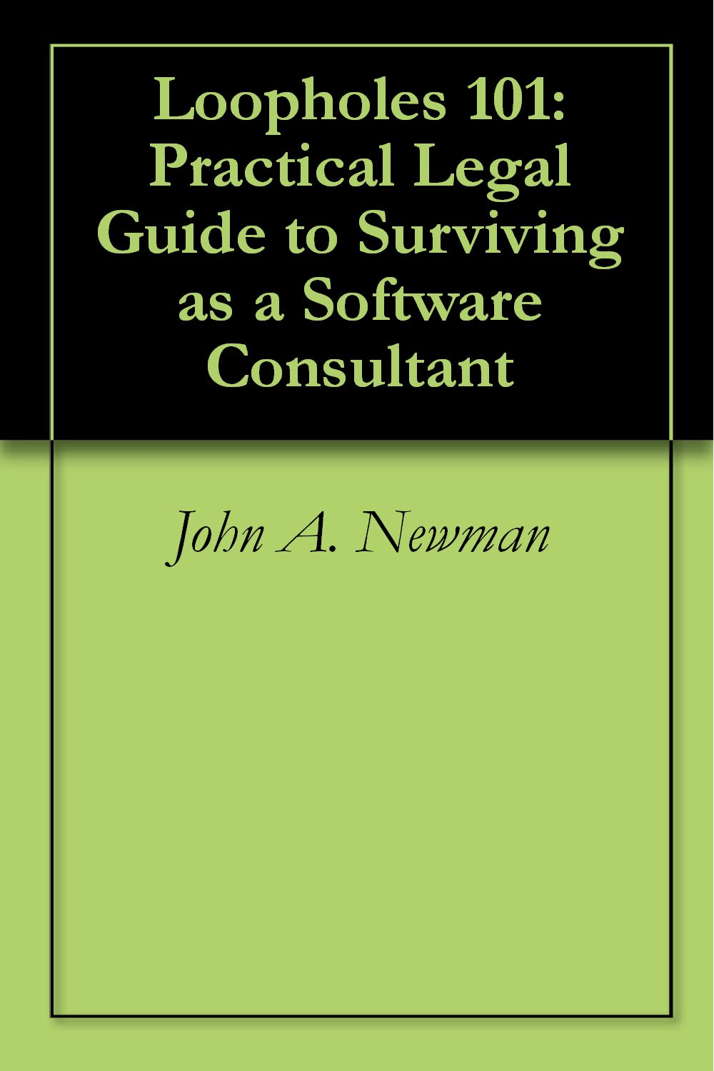 Loopholes 101: Practical Legal Guide to Surviving as a Software Consultant