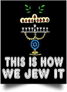 chillylkst This is How We Jew It Jewish Funny Gift Hanukah Wall Art Print Poster Home Decor(24x31)