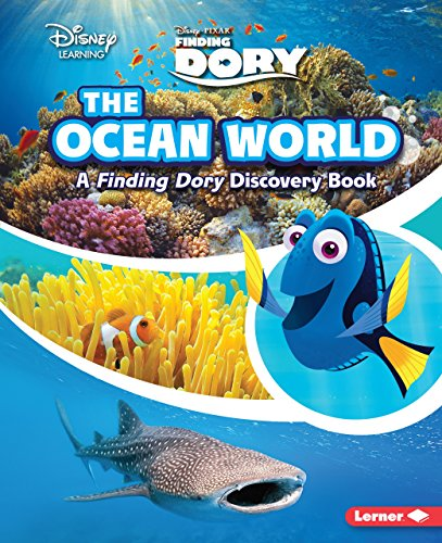 The Ocean World: A Finding Dory Discovery Book (Disney Learning Disney Pixar Finding Dory)