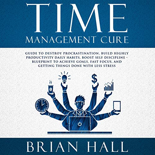 Time Management Cure Audiobook By Brian Hall cover art