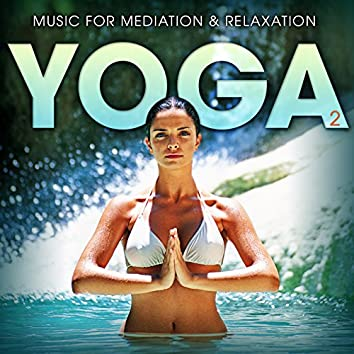 Music for Meditation and Relaxation - Yoga 2