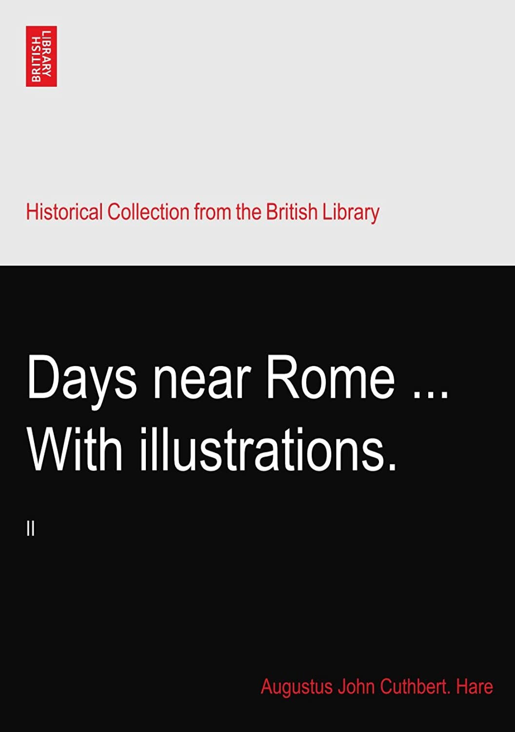 Days near Rome ... With illustrations.: II