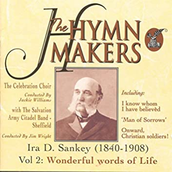The Hymn Makers: Ira D. Sankey Vol 2 (Wonderful Words of Life)