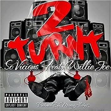 2 Turnt (feat. Willie Joe)