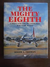 The Mighty Eighth (A History of the Units, Men and Machines of the Us 8th Air Force)