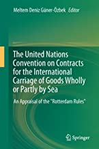 The United Nations Convention on Contracts for the International Carriage of Goods Wholly or Partly by Sea: An Appraisal of the