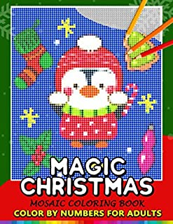 Magic Christmas Color by Numbers for Adults: Santa, Snowman and and Friend Mosaic Coloring Book Stress Relieving Design Puzzle Quest