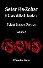 Sefer Ha-Zohar: Il Libro dello Splendore - Toldot Isaac e Vayetze - Volume 4 (Italian Edition)