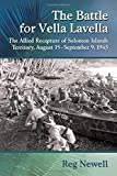 The Battle for Vella Lavella: The Allied Recapture of Solomon Islands Territory, August 15-September 9, 1943