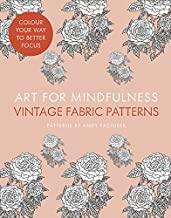Art for Mindfulness: Vintage Fabric Patterns (Art for Mindfulness)