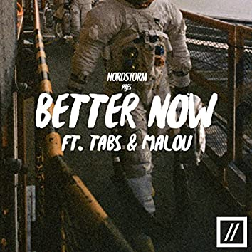 Better Now (feat. Tabs & Malou)