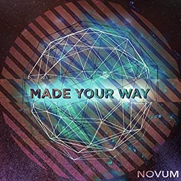 Made Your Way