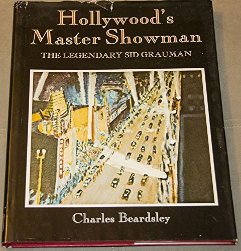 Hollywood's Master Showman: The Legendary Sid Grauman
