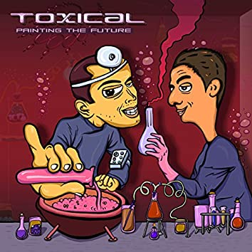 Toxical - Painting The Future