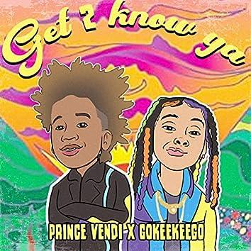 GET 2 KNOW YA (feat. GOKEEKEE)