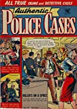 Authentic Police Cases v1 #32: in Which the Systems of Meerman, Heinecken, Santander, and Koning Are Reviewed; Including Also Notices of the Early Use ... in Europe, the Block-Books, Etc