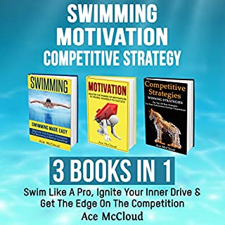 Swimming, Motivation, and Competitive Strategy     3 Books in 1              By:                                                                                                                                 Ace McCloud                               Narrated by:                                                                                                                                 Joshua Mackey                      Length: 5 hrs and 28 mins     2 ratings     Overall 5.0