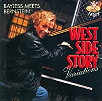 Bayless Meets Bernstein: West Side Story Variations by John Bayless (1992-05-03)