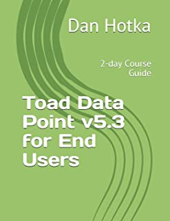 Toad Data Point v5.3 for End Users: 2-day Course Guide