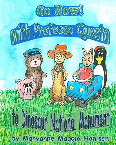 Go Now! with Professa Questa to Dinosaur National Monument (English Edition)