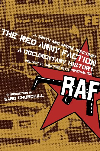 The Red Army Faction, A Documentary History: Volume 2: Dancing with Imperialism (Red Army Faction Documentary) (English Edition)