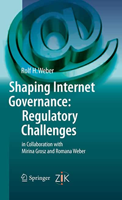 Shaping Internet Governance: Regulatory Challenges (English Edition)