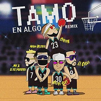 Tamo En Algo (Remix)
