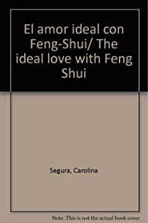 El amor ideal con Feng-Shui/ The ideal love with Feng Shui (Spanish Edition)