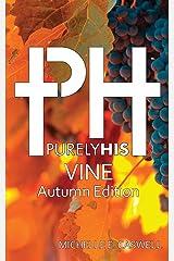 Purely His Vine: Autumn Edition Paperback