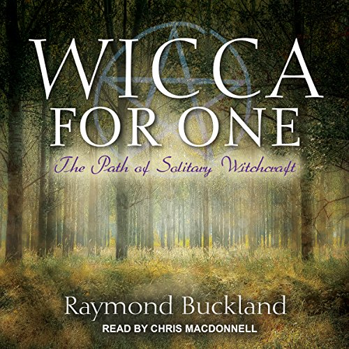 Wicca for One     The Path of Solitary Witchcraft              By:                                                                                                                                 Raymond Buckland                               Narrated by:                                                                                                                                 Chris MacDonnell                      Length: 9 hrs and 51 mins     19 ratings     Overall 4.8