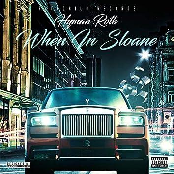 When in Sloane
