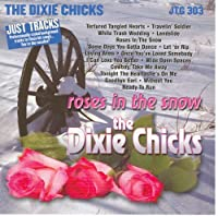 Dixie Chicks Roses in the Sn