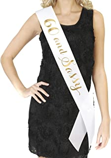 60 and Sassy Sash - White Sash with Gold Foil Lettering - 60th Birthday Sash 60 Birthday Gifts Party Favors, Supplies and Decorations