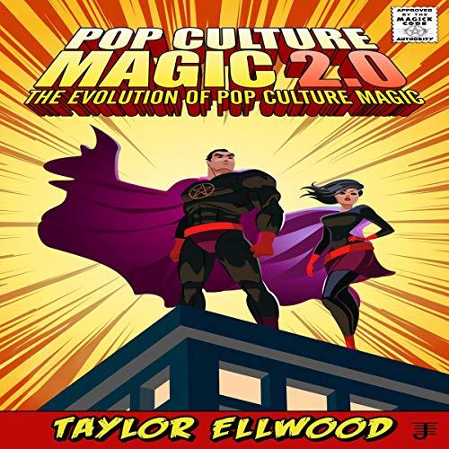 Pop Culture Magic 2.0: The Evolution of Pop Culture Magic (How Pop Culture Magic Works Book 2) audiobook cover art