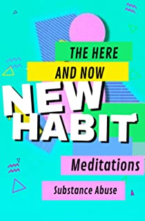 The Here And Now New Habit: How Mindfulness Can Help You Break Once And For All (English Edition)