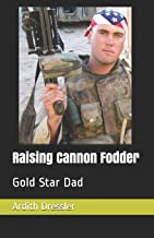 Raising Cannon Fodder: Gold Star Dad