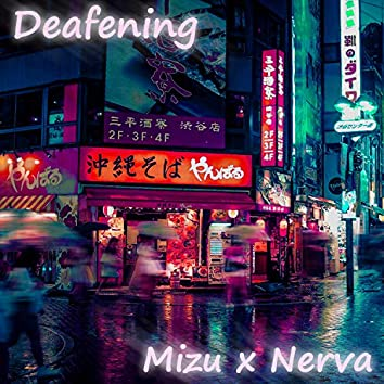 Deafening (feat. Nerva)